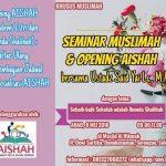 Info Pendaftaran, Seminar Muslimah dan Grand Opening AISHAH (Akademi Istri dan Ibunda Shalihah) Surakarta, Angkatan ke-2 (8 Mei 2016)