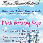 "Info Dauroh Muslimah, ""Kisah Sebatang Kayu"" Ustadzah 'Azizah Ummu Yasir (8 Mei 2016)"
