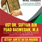 Info Kajian Rutin Jum'at bersama Ust DR Sufyan bin Fuad Baswedan, M.A