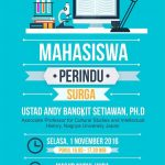 "Info Kajian, ""Mahasiswa Perindu Surga"" Ustadz Andy Bangkit, PhD (Solo, Selasa 1 November 2016)"