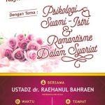 "Tabligh Akbar, ""Psikologi Suami-Istri dan Romantisme dalam Tinjauan Syariat"" Ust. dr. Raehanul Bahraen (Surakarta, 28 Maret 2017)"