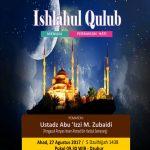 Info Kajian Ishlahul Qulub, bersama Ustadz Abu 'Izzi, setiap Ahad ke-4 bulan masehi