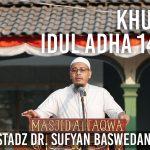 Download Rekaman (Audio) Khutbah Idul Adha 1439 H oleh Ustadz Dr. Sufyan Baswedan, Lc., MA.